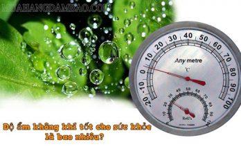 Độ ẩm không khí bao nhiêu là lý tưởng?