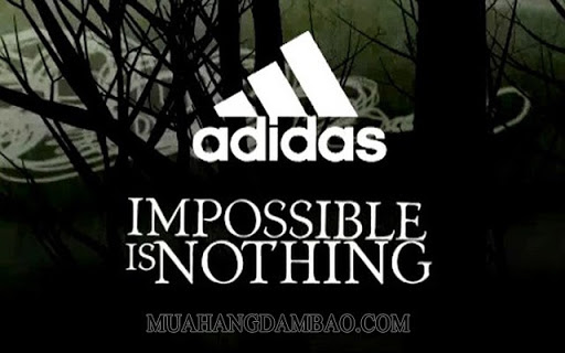 Slogan của Adidas: IMPOSSIBLE IS NOTHING
