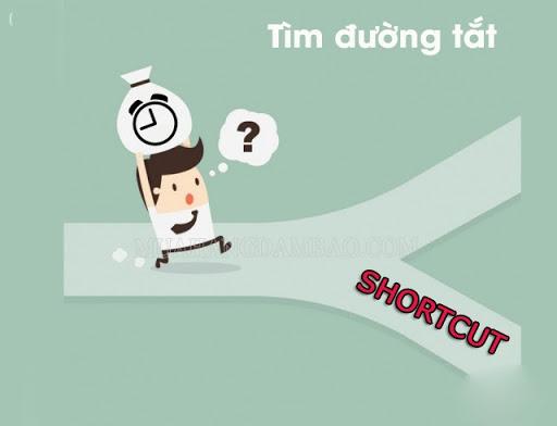 """Shortcut là """"con đường tắt"""""""