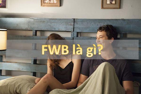 """FWB là mối quan hệ """"trên tình bạn, dưới tình yêu"""""""