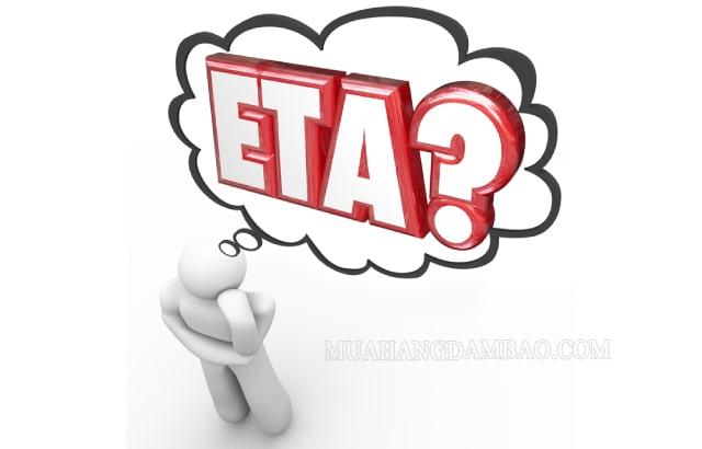 ETA là thời gian cập cảng dự kiến của lô hàng nhập khẩu