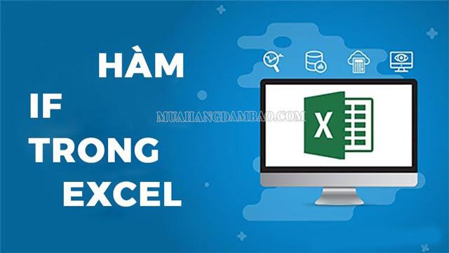 Bạn đã biết hàm if trong Excel là gì chưa?